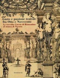 Gusto e passione teatrale fra Otto e Novecento. La raccolta Caccia di Romantino al museo di Novara