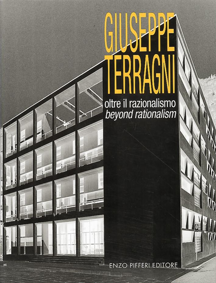 Giuseppe Terragni. Oltre il Razionalismo. Beyond Rationalism