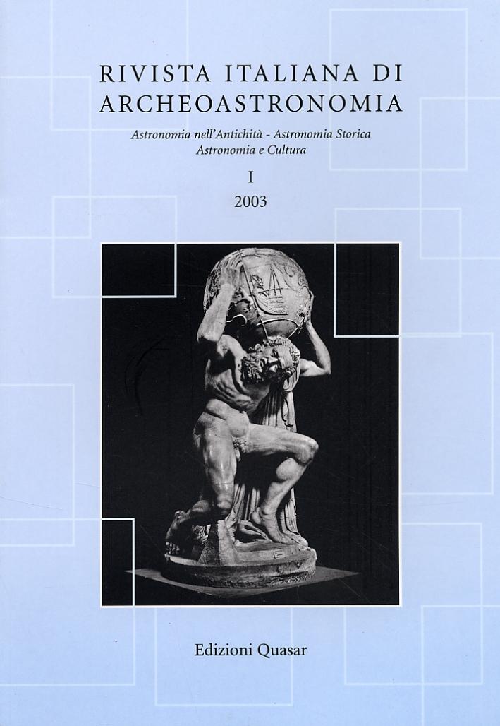 Rivista italiana di archeoastronomia. Astronomia nell'Antichità. Astronomia Storica. Astronomia e Cultura. I-2003