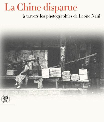 Cina perduta nelle fotografie di Leone Nani. [French Ed.]