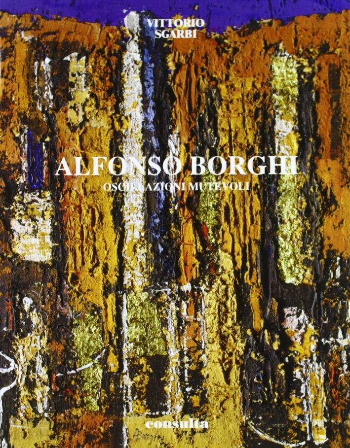 Alfonso Borghi. Oscillazioni mutevoli.
