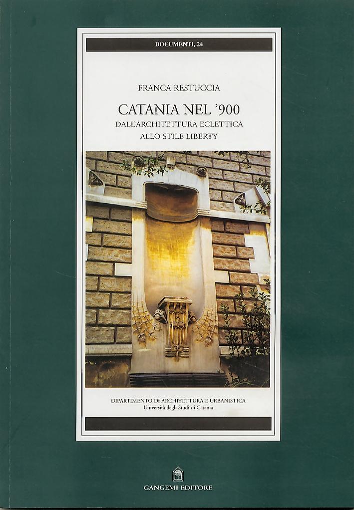 Catania nel '900. Dall'architettura eclettica allo stile liberty.