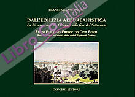 Dall'edilizia all'urbanistica. La ricostruzione in Calabria alla fine del Settecento.