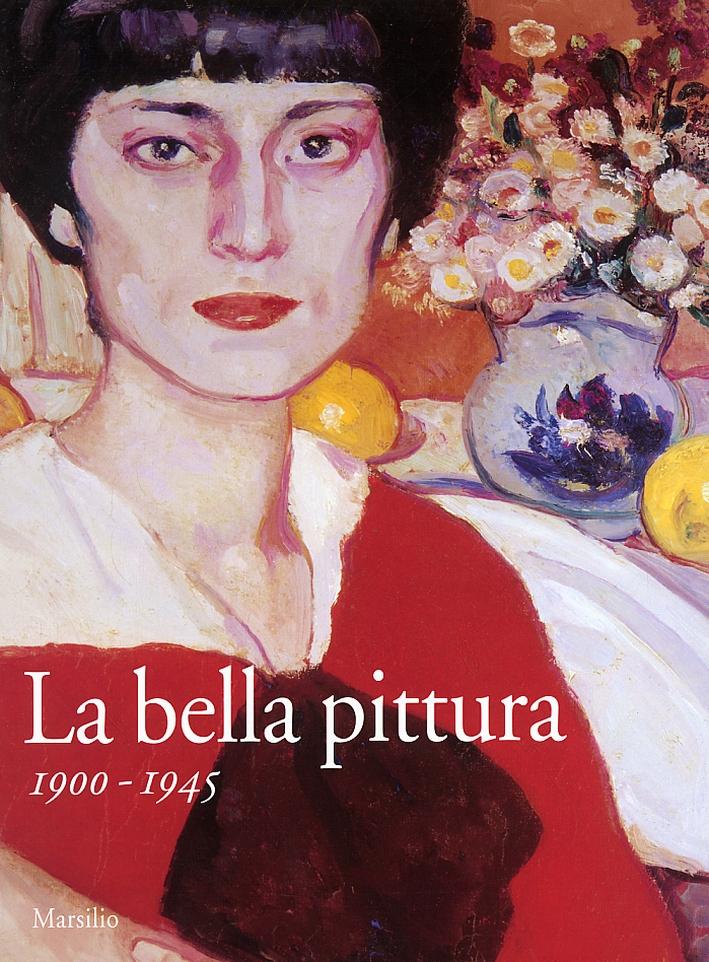 La bella pittura. 1900-1945.
