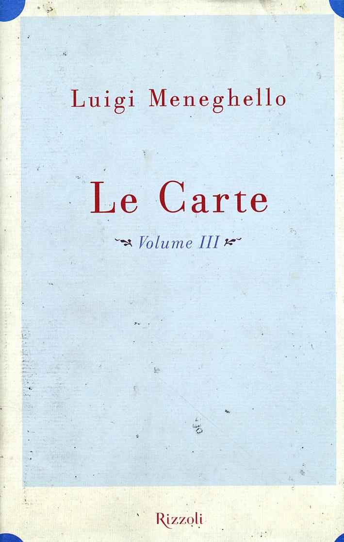 Le carte. Materiali manoscritti inediti 1963-1989 trascritti e ripuliti nei tardi anni Novanta. Volume III. Anni ottanta.