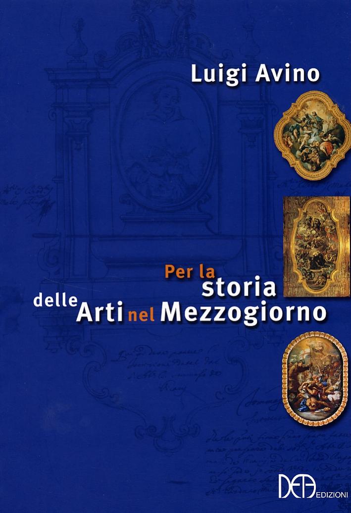 Per la Storia delle Arti nel Mezzogiorno.