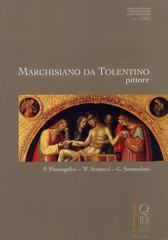 Marchisiano da Tolentino pittore.