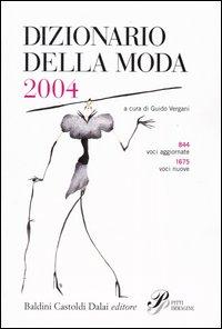 Dizionario della moda 2004. Ediz. illustrata