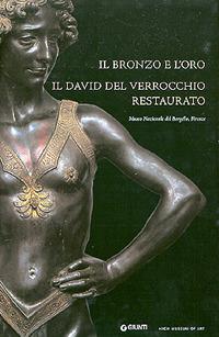Il bronzo e l'oro. Il David del Verrocchio restaurato.