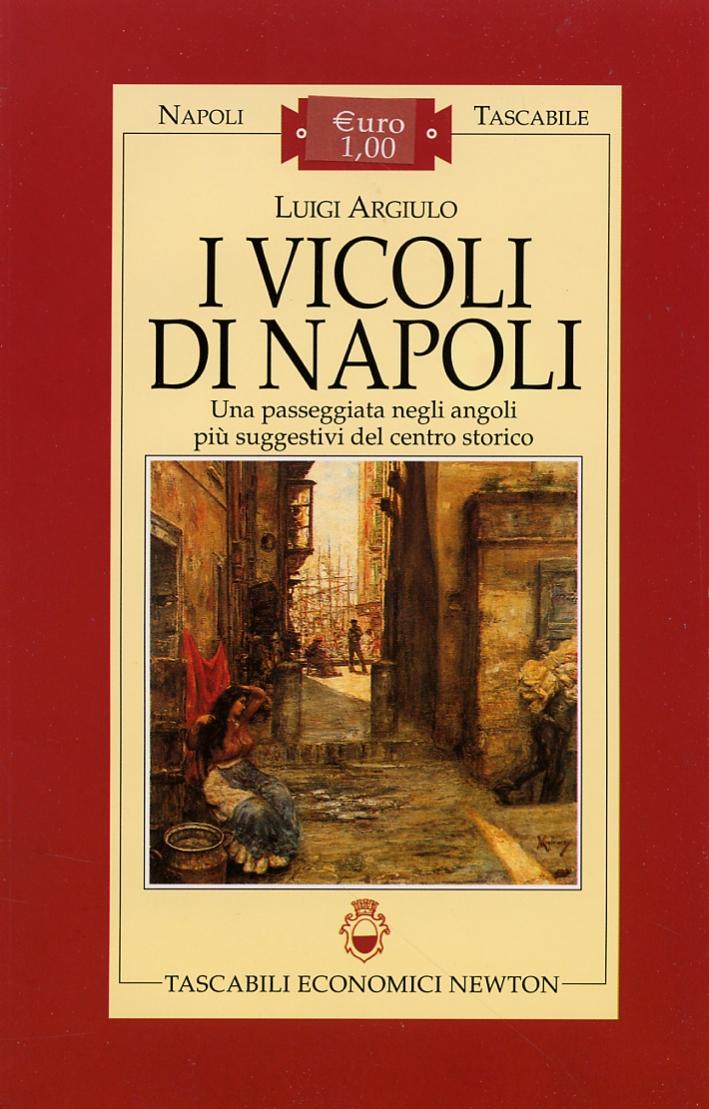 I vicoli di Napoli. Una passeggiata negli angoli più suggestivi del centro storico.