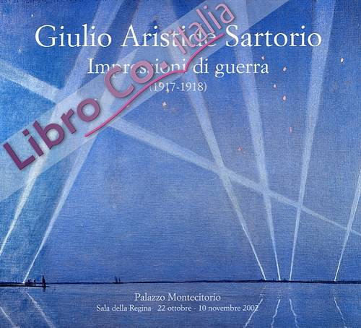Giulio Aristide Sartorio. Impressioni di guerra. (1917-1918).