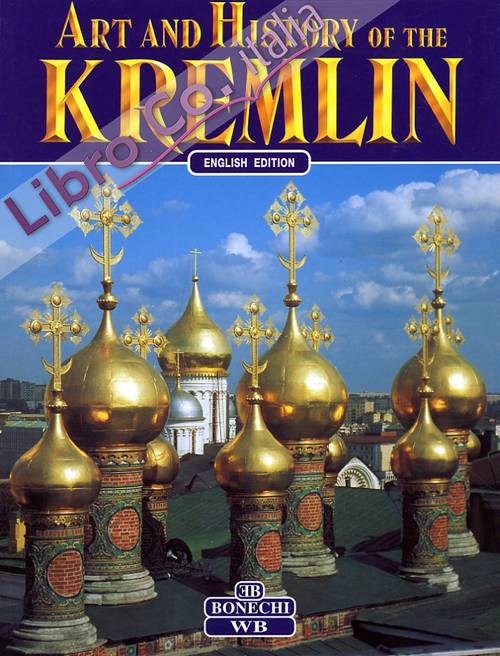 Art and History of the Kremlin of Moscow.