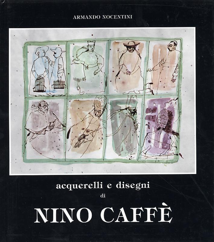 Acquerelli e disegni di Nino Caffè.