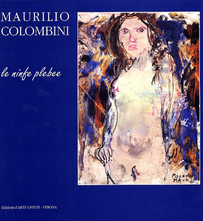 Le ninfe plebee di Maurilio Colombini.