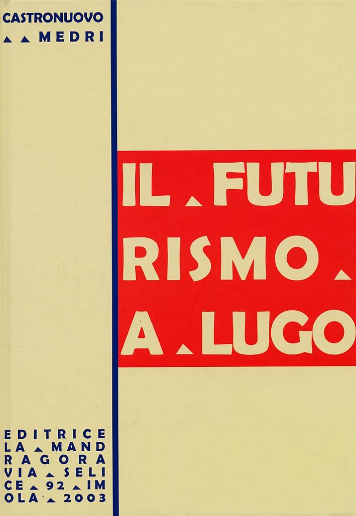 Il futurismo a Lugo