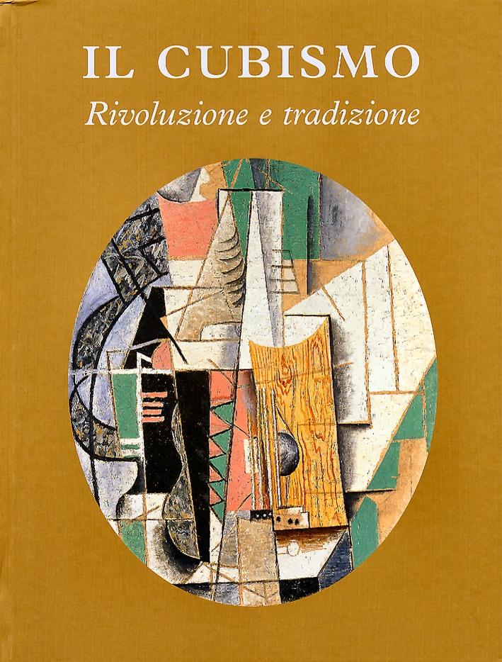Il cubismo. Rivoluzione e tradizione