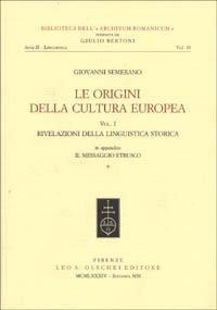 Le origini della cultura europea. Vol. 1  Rivelazioni della linguistica  storica 88bd1dac3ade