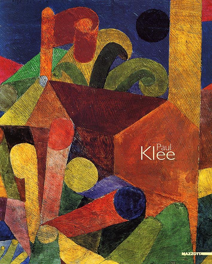Paul Klee. Uomo Pittore Disegnatore