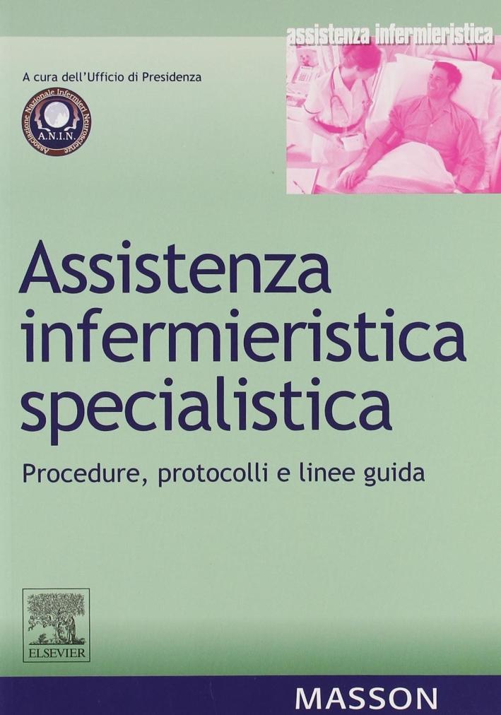 Assistenza infermieristica specialistica. Procedure, protocolli e linee guida