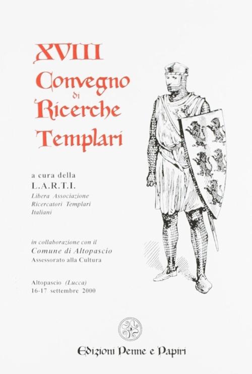 Atti del 18º Convegno di ricerche templari