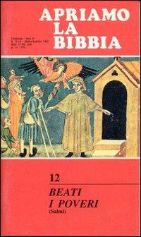 Beati i poveri. Apriamo la Bibbia. Vol. 12