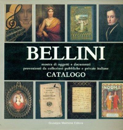 Bellini. Mostra di oggetti e documenti provenienti da collezioni pubbliche e private italiane.