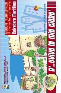 Belvedere Marittimo. Guida turistica. Itinerario culturale