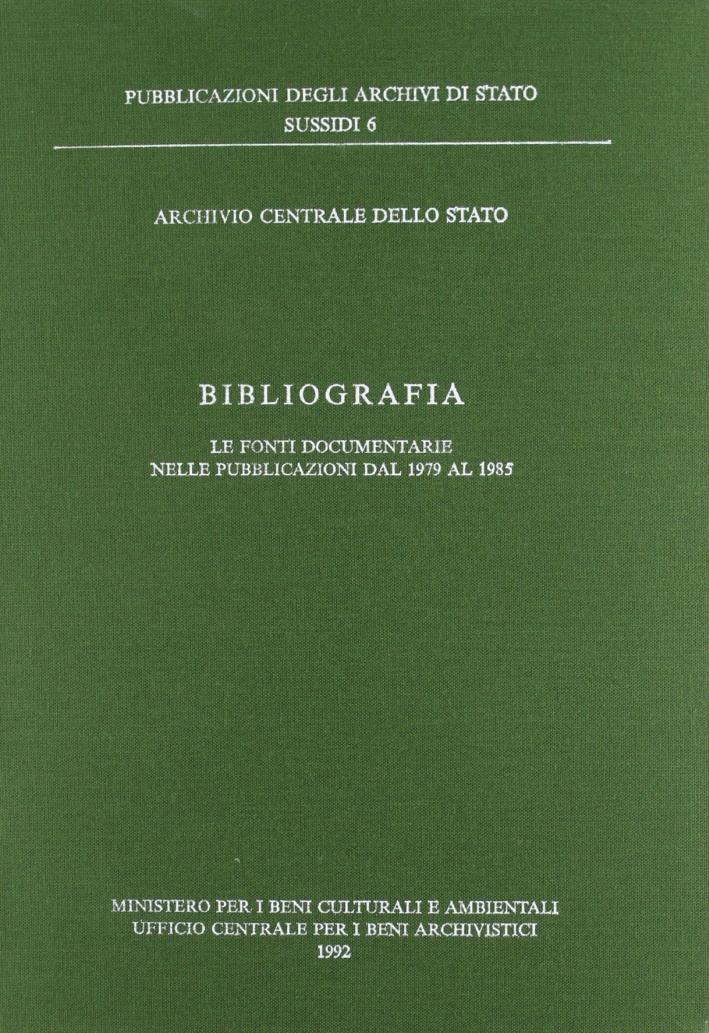 Bibliografia. Le fonti documentarie nelle pubblicazioni dal 1979 al 1985.