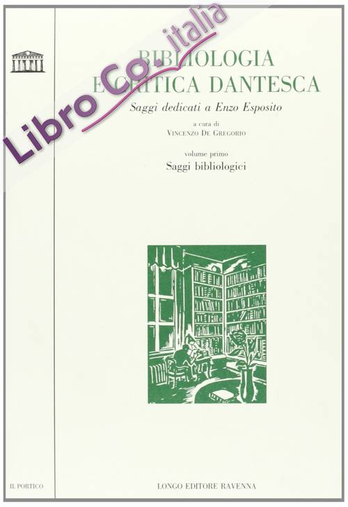 Bibliologia e critica dantesca. Saggi bibliologici. Saggi dedicati a Enzo Esposito