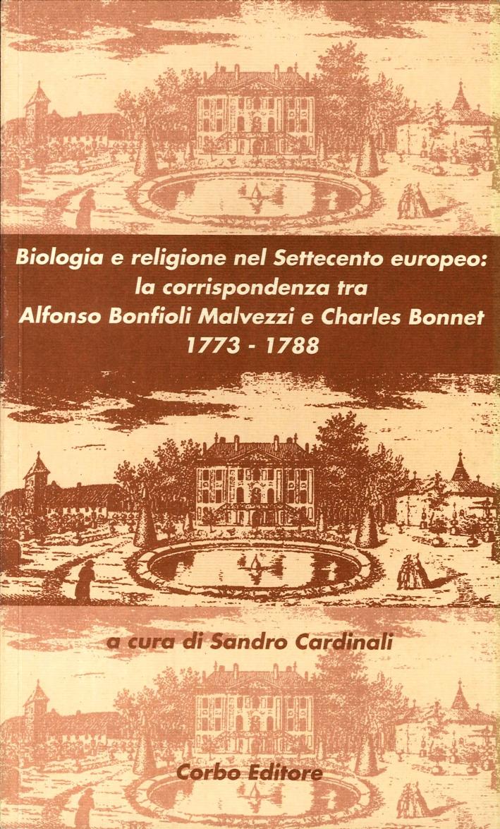 Biologia e Religione nel Settecento Europeo: la Corrispondenza tra Alfonso Bonfioli Malvezzi e Charles Bonnet (1773-1788)