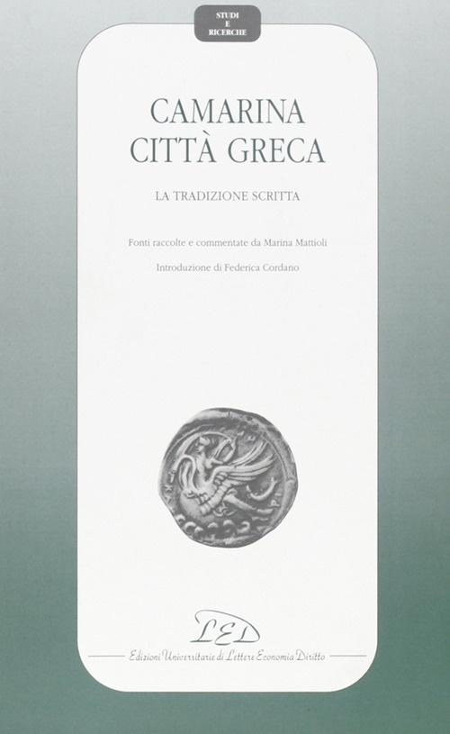 Camarina città greca. La tradizione scritta. Fonti raccolte e commentate