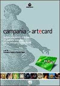 Campania artecard. Cultura, ambiente e turismo: un sistema integrato per lo sviluppo del territorio