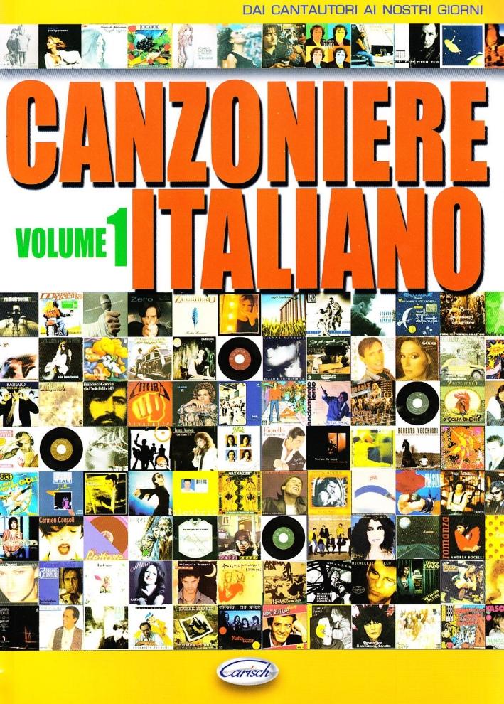 Canzoniere italiano. Vol. 1: Dai cantautori ai nostri giorni...