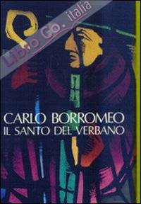 Verbanus. Rassegna per la cultura, l'arte, la storia del lago. Vol. 5: Carlo Borromeo, il santo del Verbano