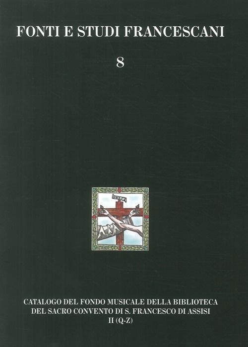 Catalogo del Fondo musicale della biblioteca del Sacro Convento di S. Francesco di Assisi. Fondo del Maestro di cappella