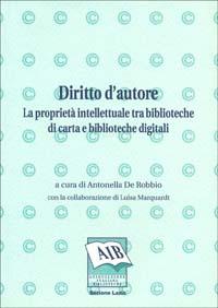 Diritto d'autore: la proprietà intellettuale tra biblioteche di carta e biblioteche digitali