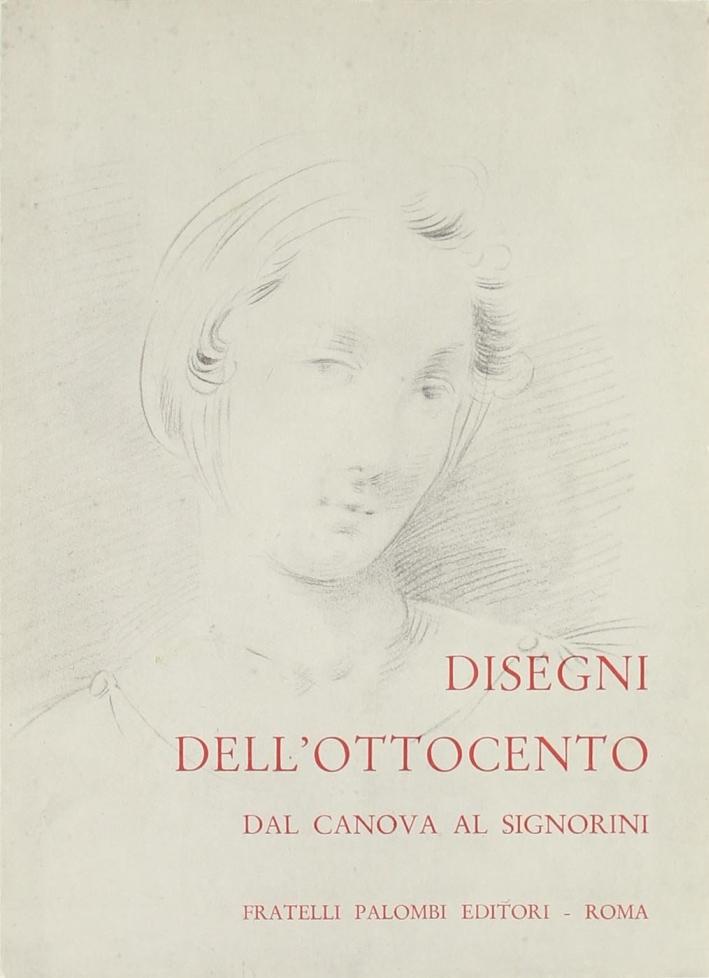 Disegni dell'Ottocento dal Canova al Signorini