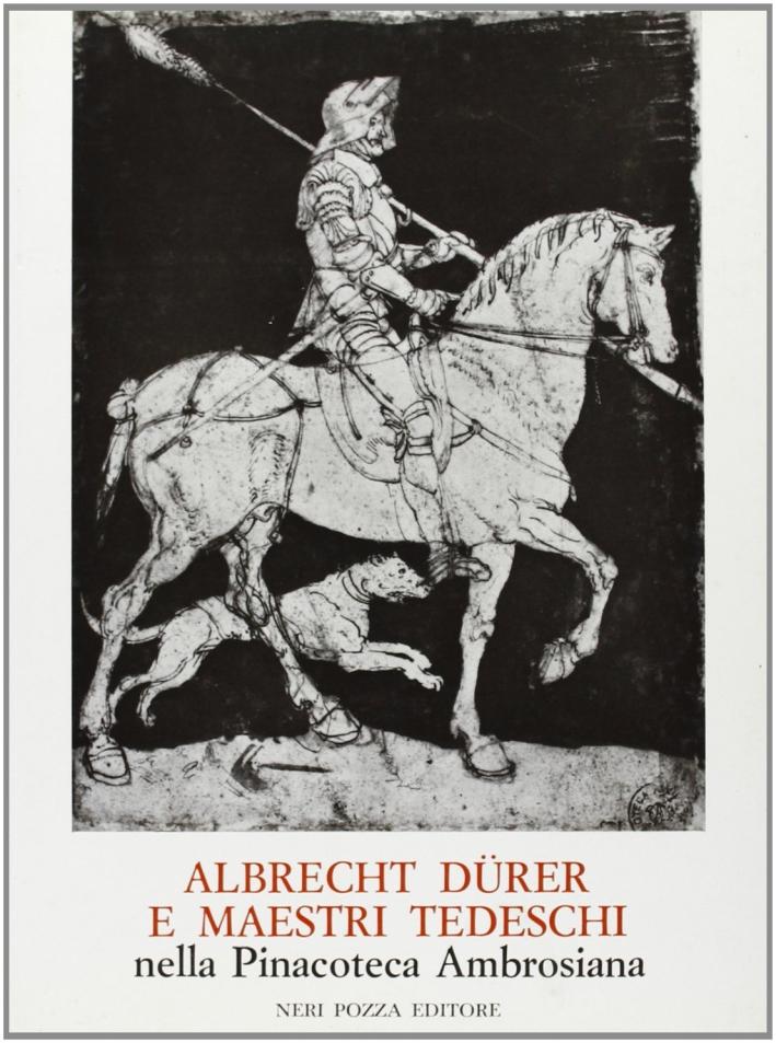 Disegni e acquarelli di Albrecht Durer e di maestri tedeschi nella Pinacoteca Ambrosiana