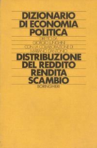Dizionario di economia politica. Vol. 6: Distribuzione del reddito. Rendita. Scambio...