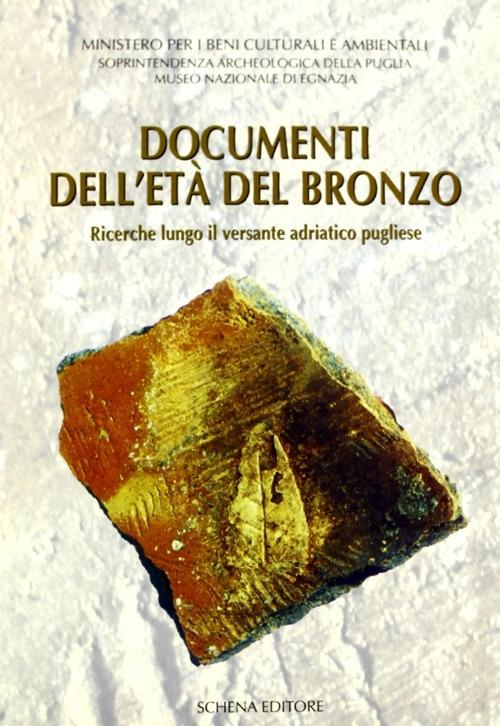 Documenti dell'età del bronzo. Ricerche lungo il versante adriatico pugliese