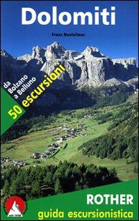 Dolomiti da Bolzano a Belluno 50 escursioni