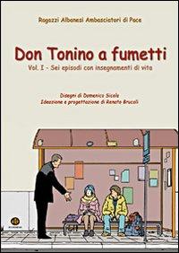 Don Tonino a fumetti. Vol. 1: Sei episodi con insegnamenti di vita