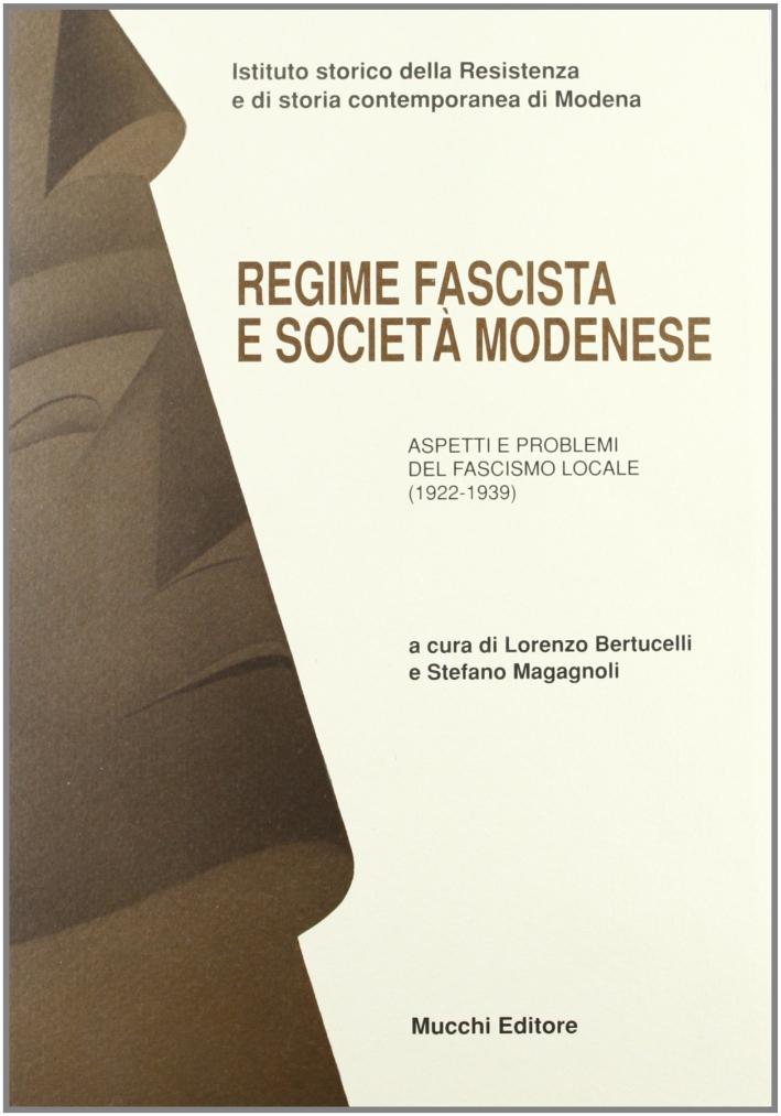 Il Regime fascista e la società modenese (1922-1939).