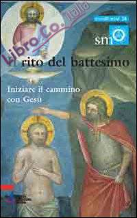 Il rito del battesimo. Iniziare il cammino con Gesù