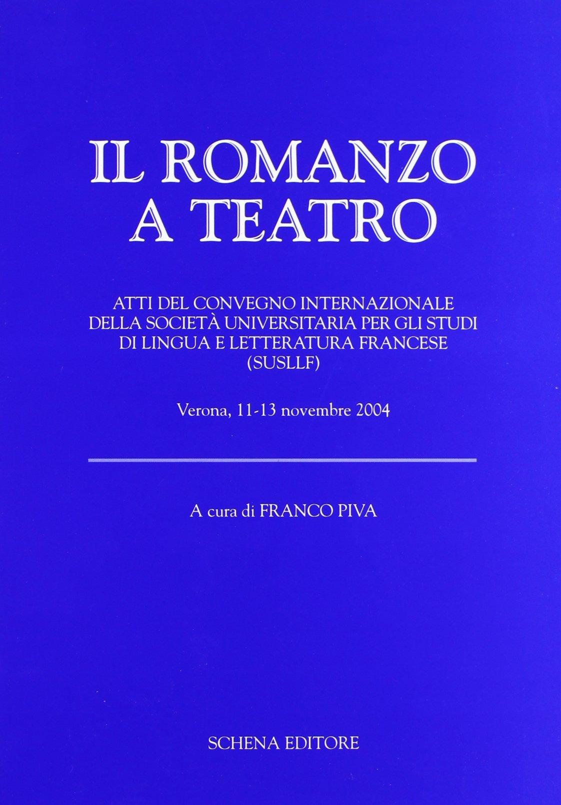 Il Romanzo a Teatro. [Edizione Italiana e Francese]
