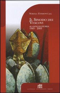 Il sinodo dei vescovi. 40 anni di storia 1965-2005.