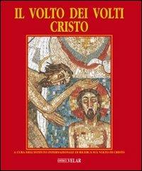 Il volto dei volti: Cristo. Ediz. illustrata. Vol. 2
