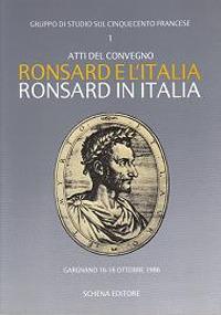 Ronsard e l'Italia. Ronsard in Italia. Atti del Convegno (Gargnano, 16-18 ottobre 1986)