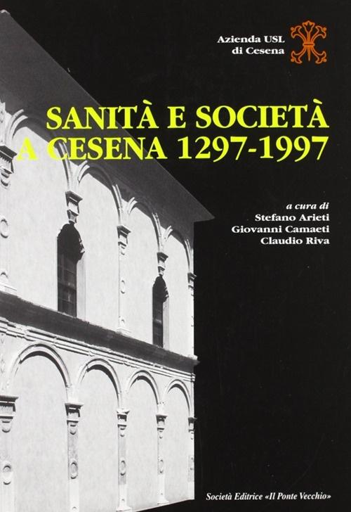 Sanità e società a Cesena (1297-1997)
