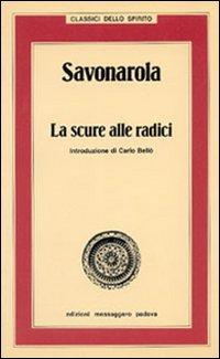 Savonarola. La Scure alle Radici